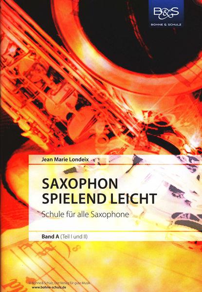 Blasmusikverlag Fritz Schulz Saxophon Spielend Leicht Bd.A