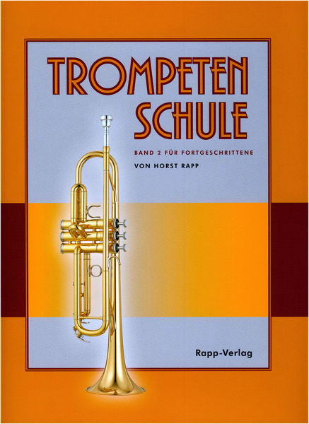 Trompetenschule 2 für Fortgesc Horst Rapp Verlag