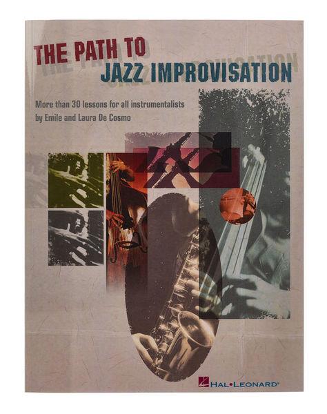 The Path To Jazz Improvisation Hal Leonard