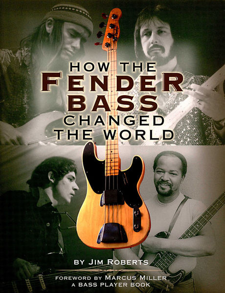 How The Fender Bass Changed Backbeat Books