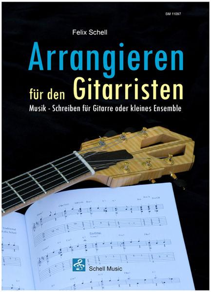 Schell Music Arrangieren für Gitarristen