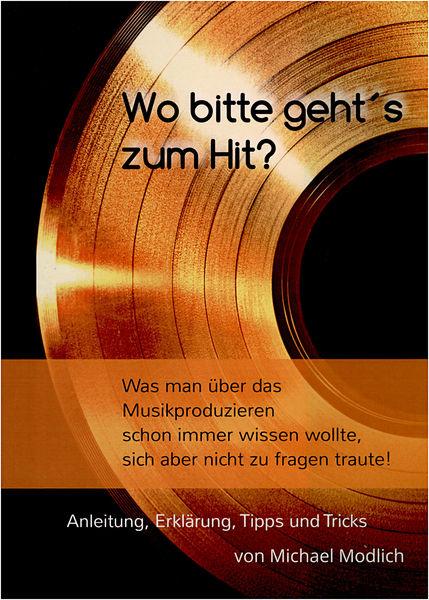 Future Mind Musik Verlag Wo bitte geht´s zum Hit ?