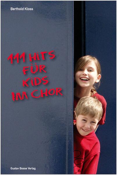 Bosse Verlag 111 Hits for Kids Im Chor