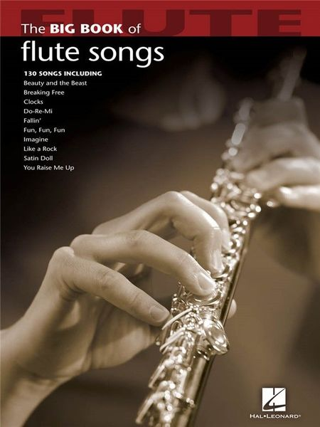 Hal Leonard Big Book Of Flute Songs