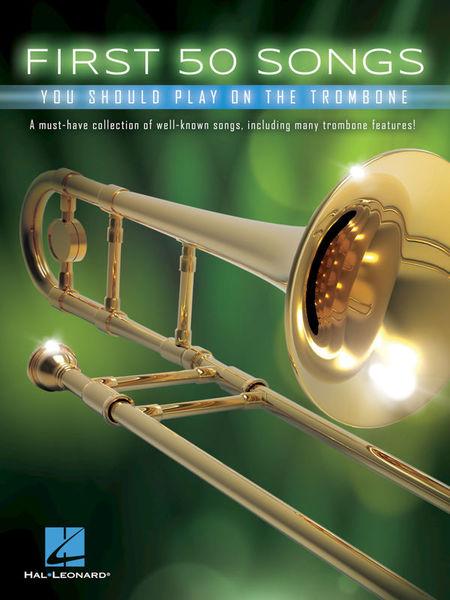 Hal Leonard 50 Songs You Should Trombone