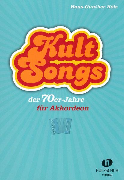 Kultsongs 70 Accordion Holzschuh Verlag