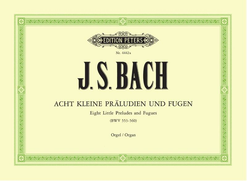 Edition Peters Bach 8 kleine Präludien Orgel