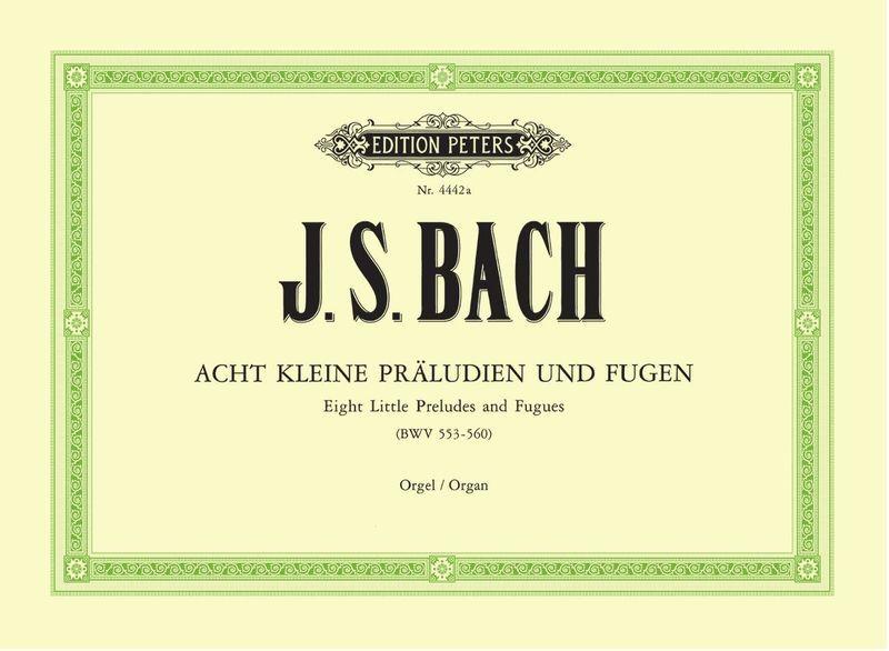 Edition Peters Bach 8 kleine Präludien Orgel