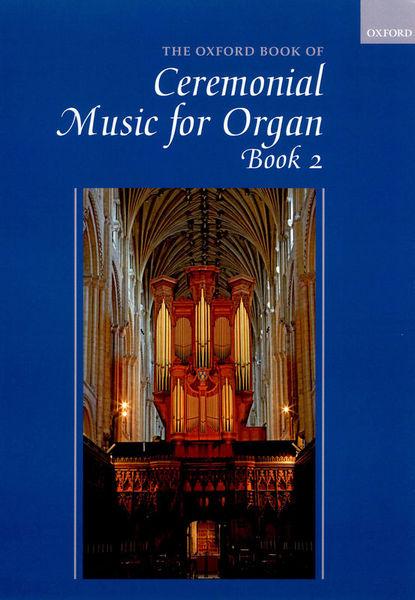 Oxford University Press Ceremonial Music For Organ 2