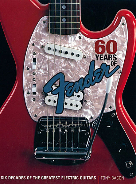 60 Years Of Fender Backbeat Books